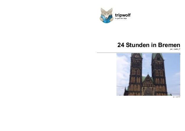 tripwolf tu guía de viaje  24 Stunden in Bremen por martin_F  por Leto707