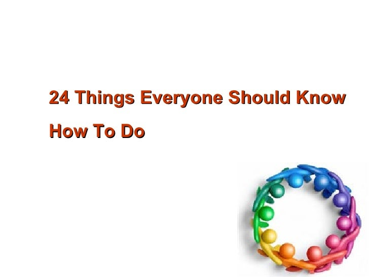 24 Things Everyone Should Know  How To Do