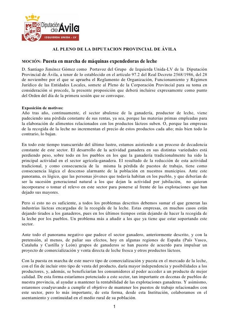 AL PLENO DE LA DIPUTACION PROVINCIAL DE ÁVILA  MOCIÓN: Puesta en marcha de máquinas expendedoras de leche D. Santiago Jimé...
