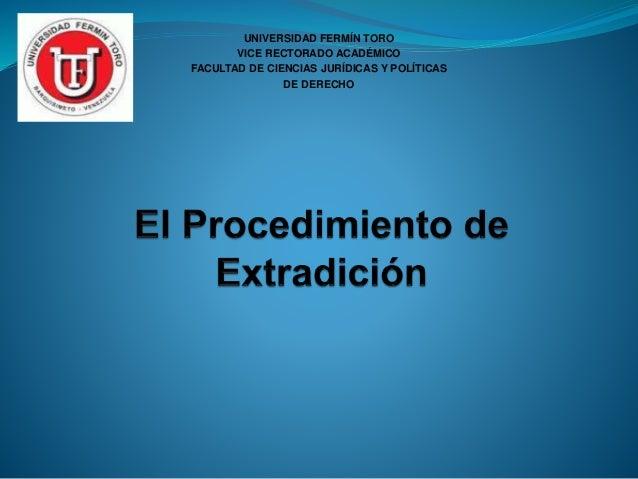 UNIVERSIDAD FERMÍN TORO VICE RECTORADO ACADÉMICO FACULTAD DE CIENCIAS JURÍDICAS Y POLÍTICAS DE DERECHO