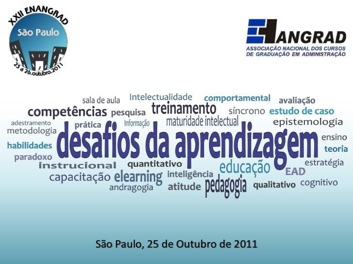 (25.10.2011) Desafios da aprendizagem no ensino de administração - Prof. Geraldo Gonçalves