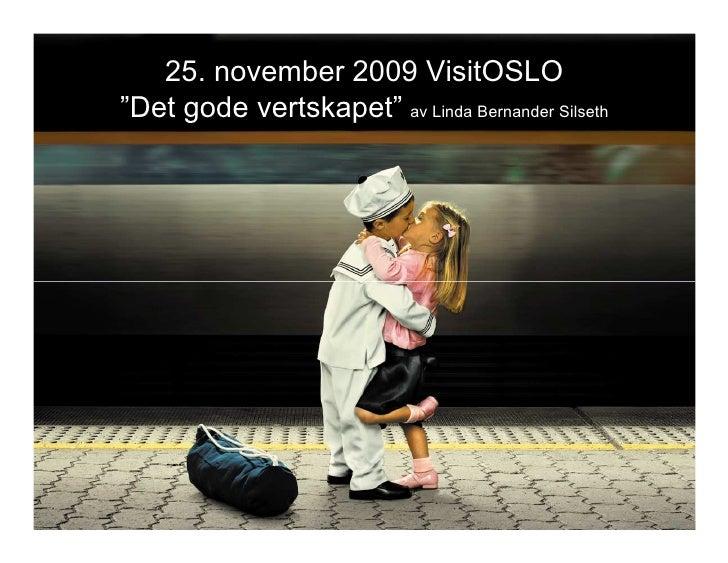 """25. november 2009 VisitOSLO """"Det gode vertskapet"""" av Linda Bernander Silseth"""
