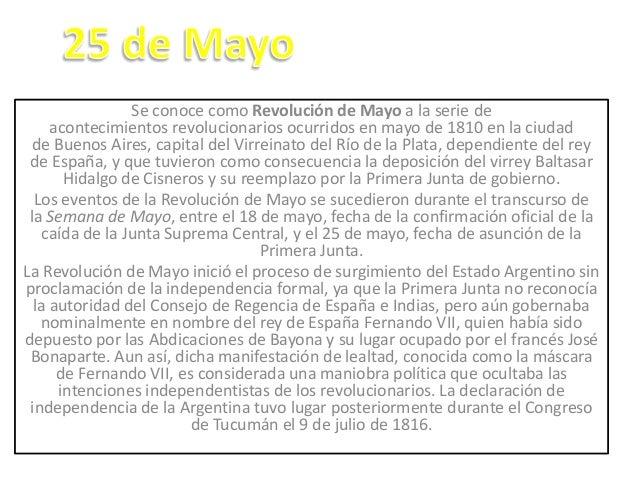 Se conoce como Revolución de Mayo a la serie deacontecimientos revolucionarios ocurridos en mayo de 1810 en la ciudadde Bu...