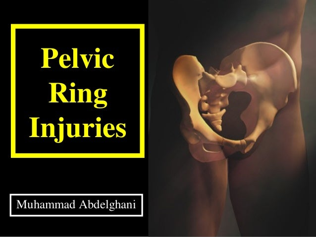 Pelvic Ring Injuries Muhammad Abdelghani