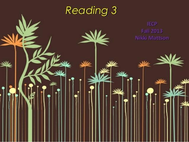Reading 3 IECP Fall 2013 Nikki Mattson