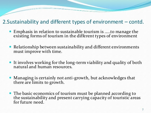 """different types of sustainable tourism tourism essay But what exactly does """"sustainable tourism"""" even mean  tourism has to be  sustainable in all three areas to truly be considered """"sustainable."""