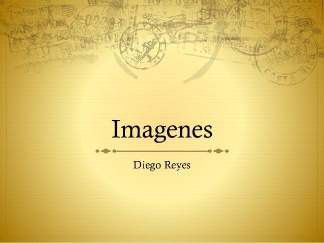 Imagenes Diego Reyes