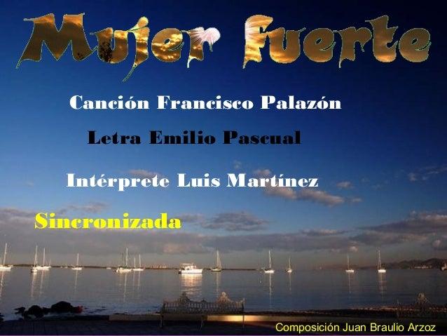 Canción Francisco Palazón Letra Emilio Pascual Intérprete Luis Martínez Sincronizada Composición Juan Braulio Arzoz