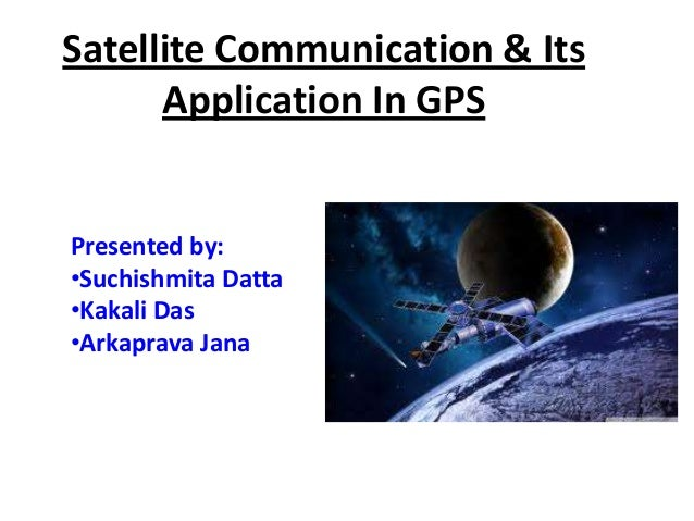 SATELLITE COMMUNICATION AND IT'S APPLICATION IN GPS