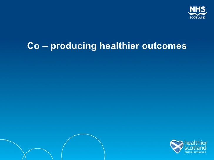 Co – producing healthier outcomes