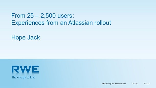 From 25 - 2500 users: Experiences from an Atlassian rollout