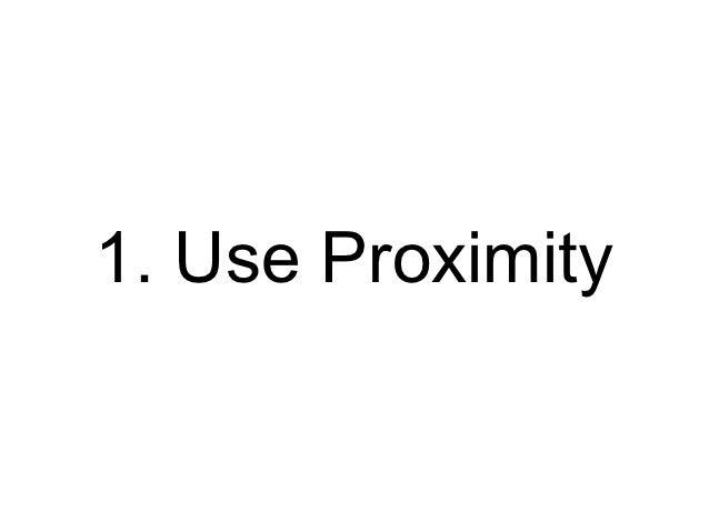 1. Use Proximity