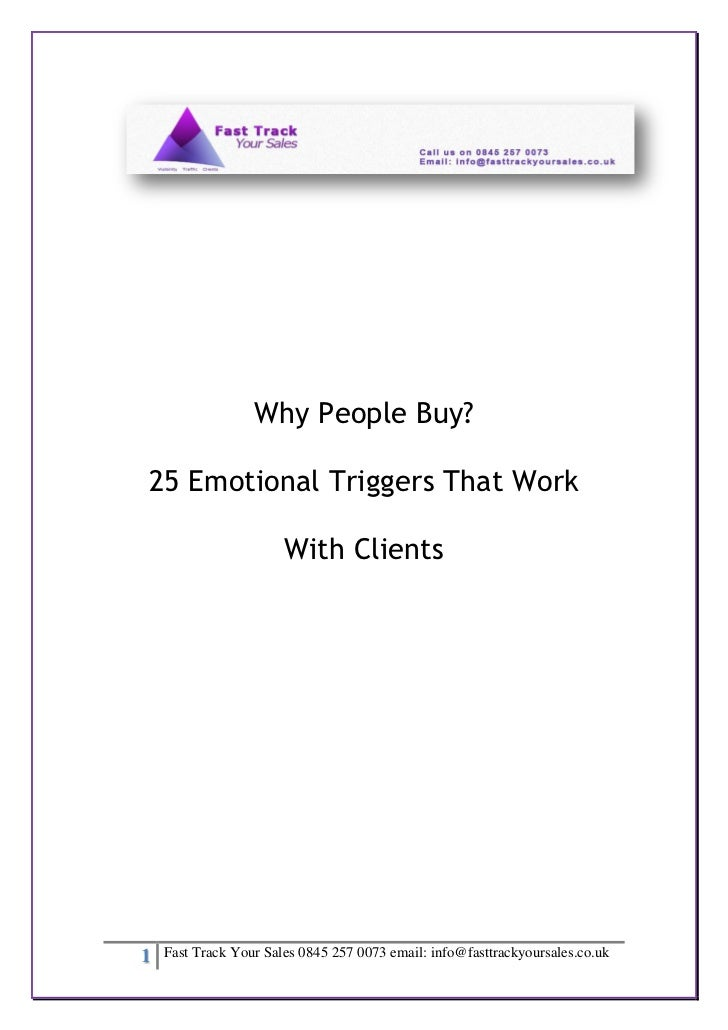 Why People Buy?25 Emotional Triggers That Work                       With Clients1   Fast Track Your Sales 0845 257 0073 e...