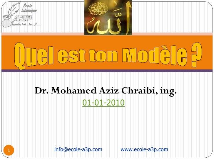 Dr. Mohamed Aziz Chraibi, ing.                   01-01-2010     1       info@ecole-a3p.com   www.ecole-a3p.com