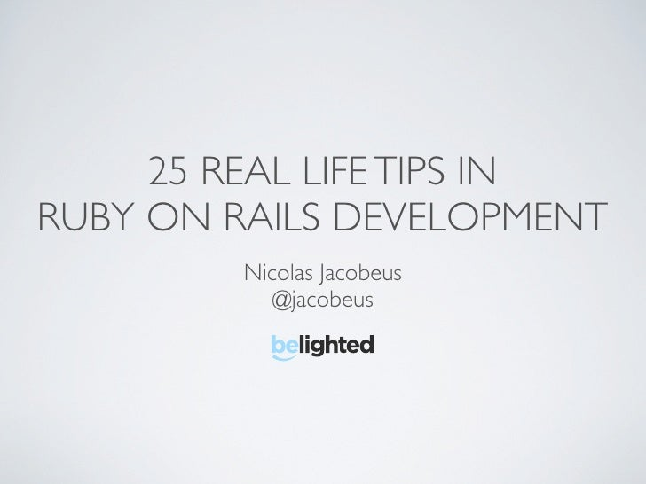 25 Real Life Tips In Ruby on Rails Development