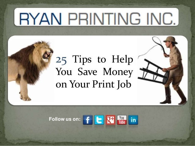 Follow us on: 25 Tips to Help You Save Money on Your Print Job