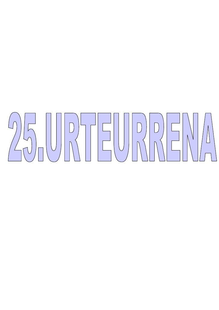 25 Urteurrena