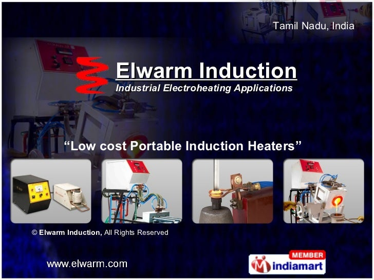 """Elwarm Induction Industrial Electroheating Applications """" Low cost Portable Induction Heaters"""" ©  Elwarm Induction,  All R..."""