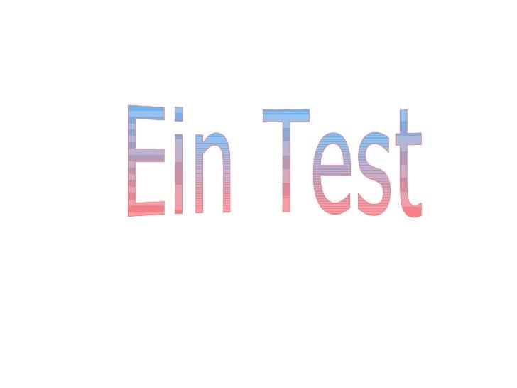 Ein Test
