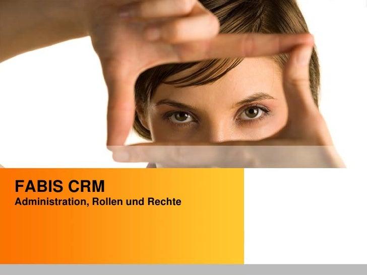 FABIS CRM Administration, Rollen und Rechte