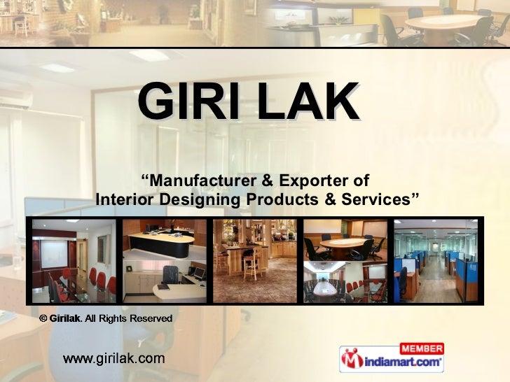 "GIRI   LAK  "" Manufacturer & Exporter of  Interior Designing Products & Services"""