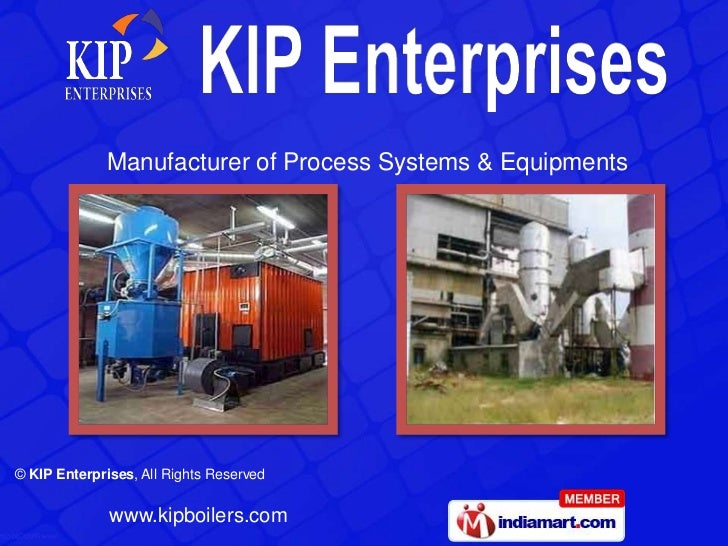 Manufacturer of Process Systems & Equipments© KIP Enterprises, All Rights Reserved              www.kipboilers.com