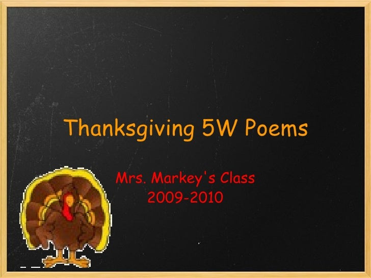 Thanksgiving 5WPoems Mrs. Markey'sClass 2009-2010