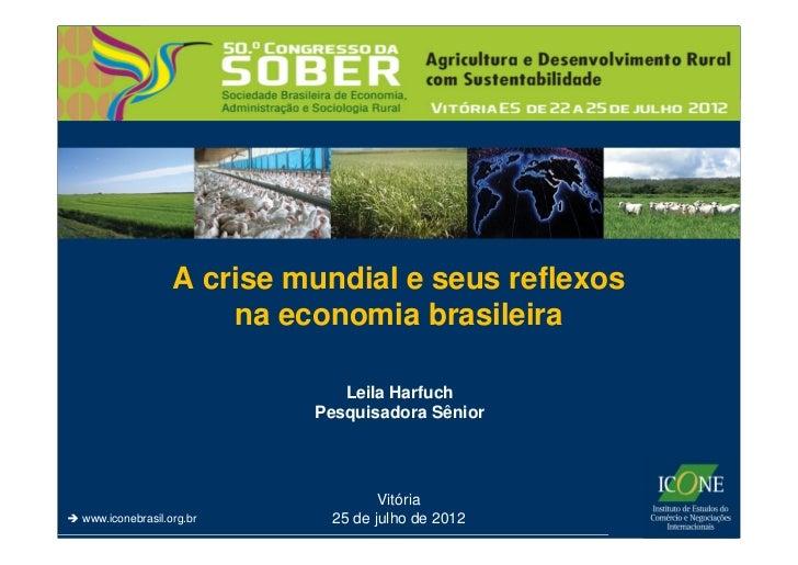 Mudanças                 A crise mundial e seus reflexos                     na economia brasileira                       ...