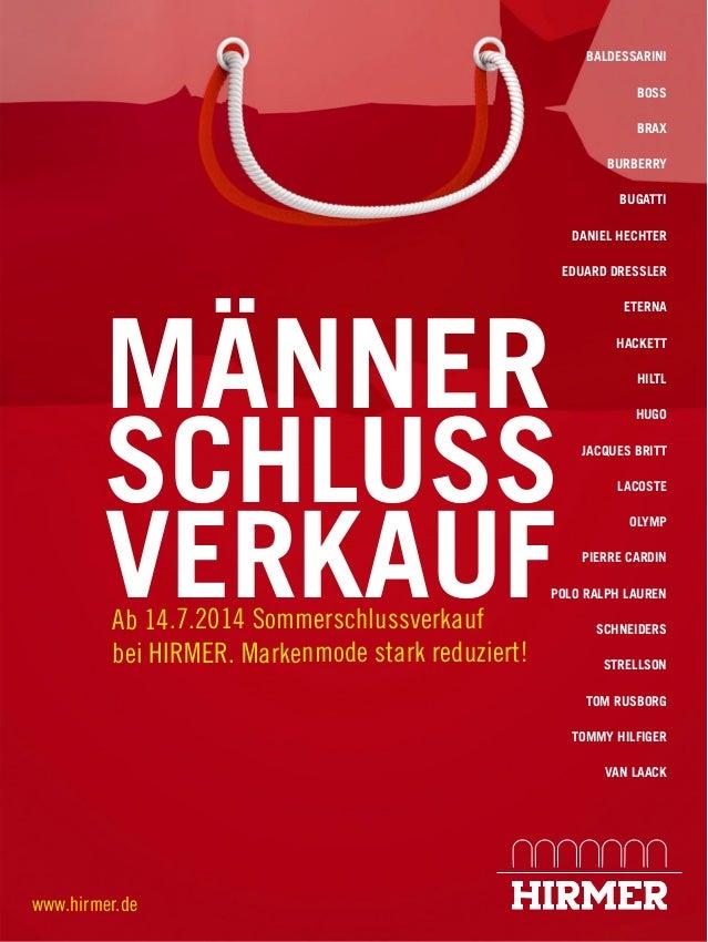 www.hirmer.de MÄNNER SCHLUSS VERKAUFAb 14.7.2014 Sommerschlussverkauf bei HIRMER. Markenmode stark reduziert! BALDESSARINI...