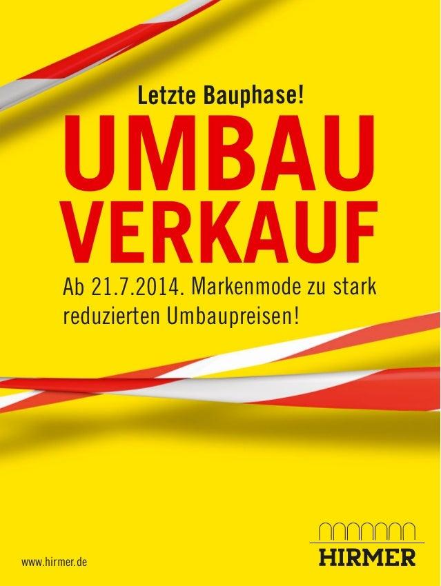 www.hirmer.de UMBAU VERKAUF Letzte Bauphase! Ab 21.7.2014. Markenmode zu stark reduzierten Umbaupreisen!