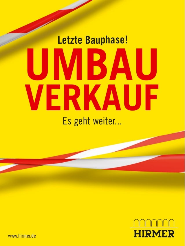 www.hirmer.de UMBAU VERKAUFEs geht weiter... Letzte Bauphase!