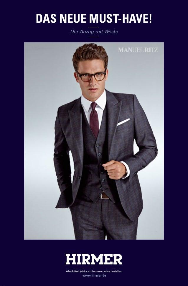 DAS NEUE MUST-HAVE!  Der Anzug mit Weste  Alle Artikel jetzt auch bequem online bestellen:  www.hirmer.de