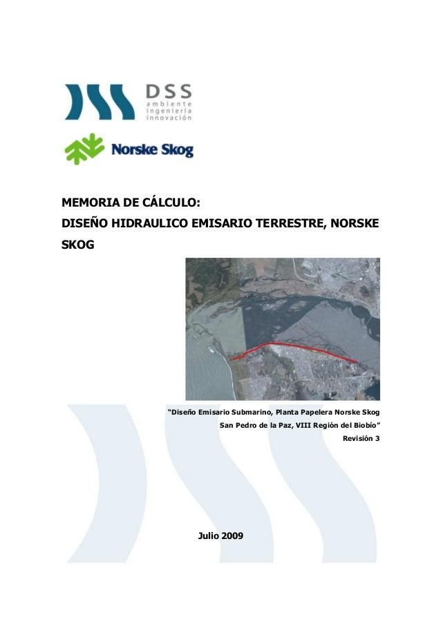 """1 MEMORIA DE CÁLCULO: DISEÑO HIDRAULICO EMISARIO TERRESTRE, NORSKE SKOG """"Diseño Emisario Submarino, Planta Papelera Norske..."""