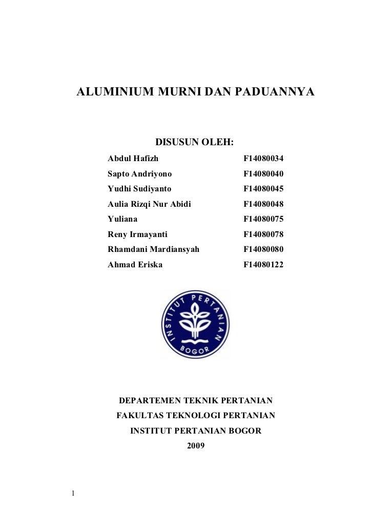 ALUMINIUM MURNI DAN PADUANNYA                  DISUSUN OLEH:       Abdul Hafizh               F14080034       Sapto Andriy...