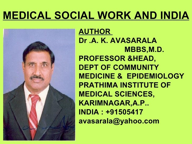 MEDICAL SOCIAL WORK AND INDIA           AUTHOR           Dr .A. K. AVASARALA                        MBBS,M.D.           PR...