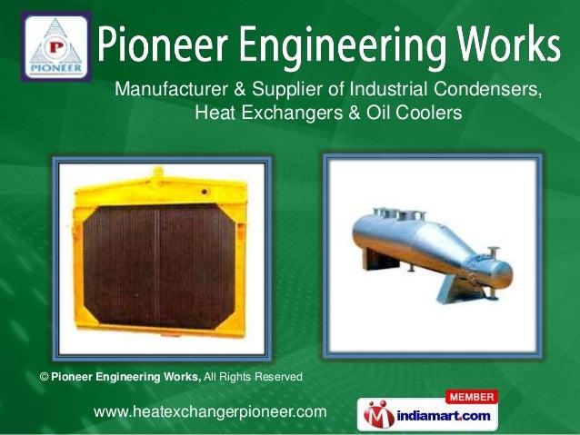 Manufacturer & Supplier of Industrial Condensers,                     Heat Exchangers & Oil Coolers© Pioneer Engineering W...