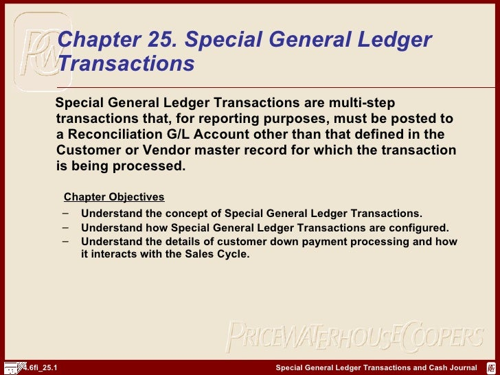 <ul><li>Special General Ledger Transactions are multi-step transactions that, for reporting purposes, must be posted to a ...