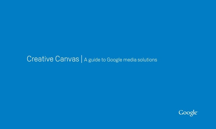 Creative Canvas | A guide to Google media solutions