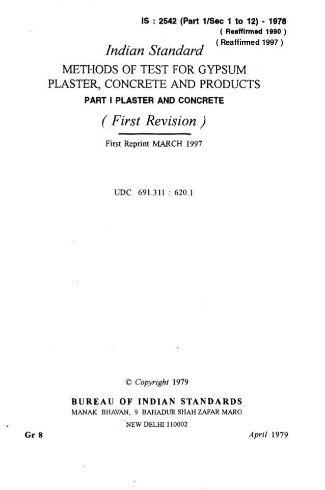 . Gr 8 IS : 2542 (Part l/Set 1 to 12) - 1978 ( Reaffirmed 1990 ) Indian Standard METHODS OF TEST FOR GYPSUM PLASTER, CONCR...