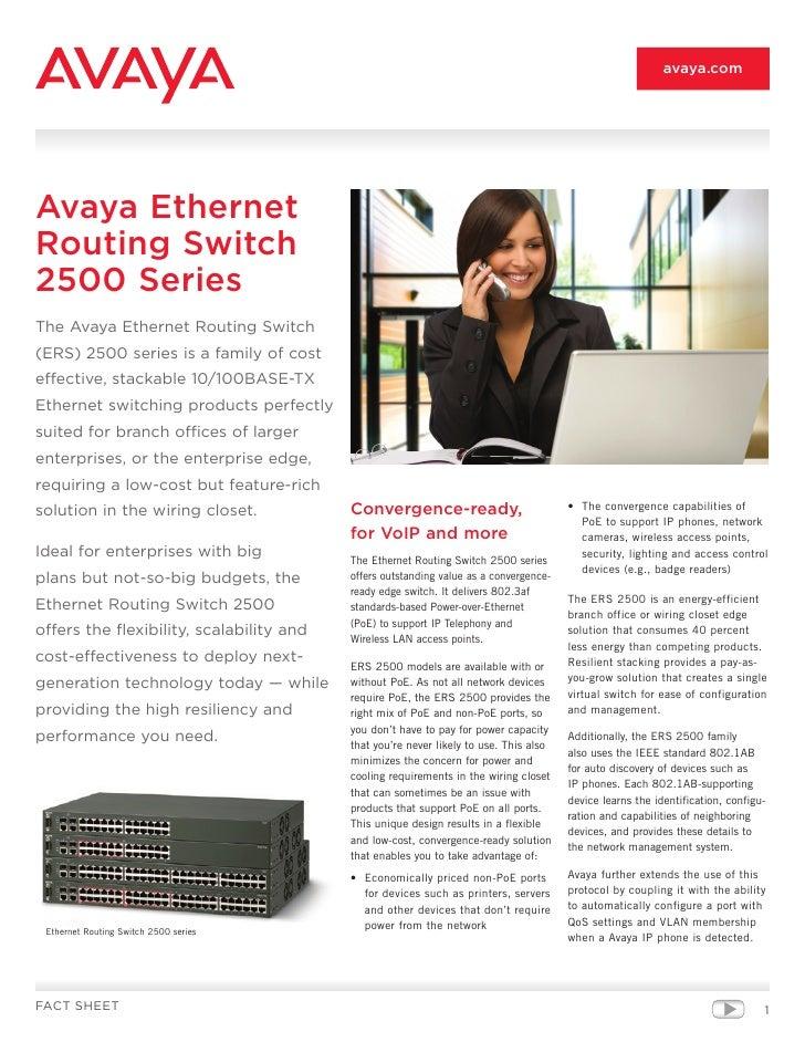 avaya.com     Avaya Ethernet Routing Switch 2500 Series The Avaya Ethernet Routing Switch (ERS) 2500 series is a family of...