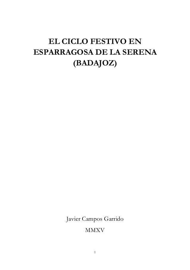 1 EL CICLO FESTIVO EN ESPARRAGOSA DE LA SERENA (BADAJOZ) Javier Campos Garrido MMXV