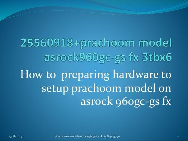255609180015+prachoom model+asrock960gc gs fx+setup3tbx6