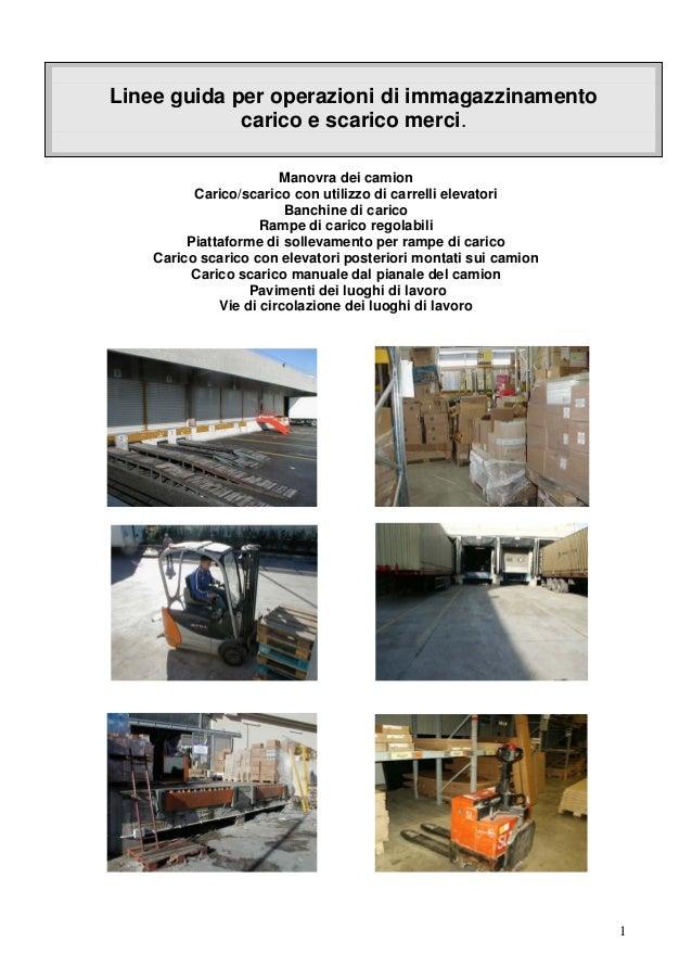 Linee guida per operazioni di immagazzinamento carico e scarico merci. Manovra dei camion Carico/scarico con utilizzo di c...