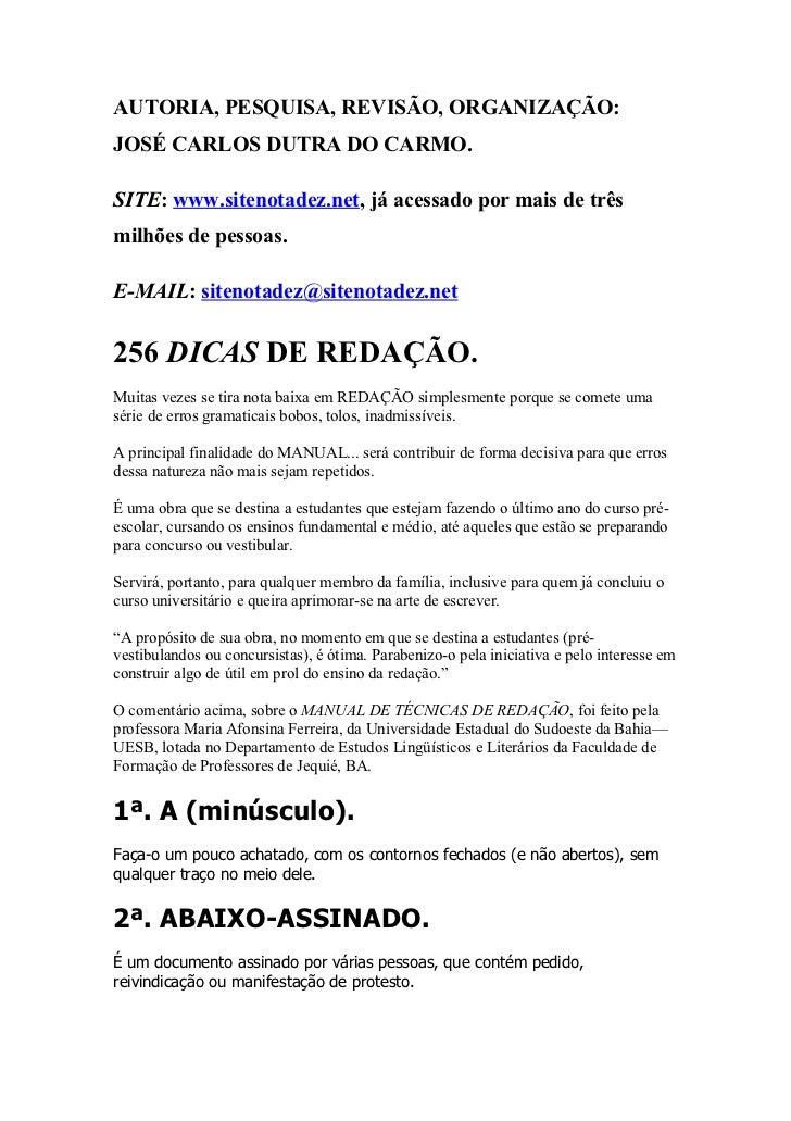 AUTORIA, PESQUISA, REVISÃO, ORGANIZAÇÃO:JOSÉ CARLOS DUTRA DO CARMO.SITE: www.sitenotadez.net, já acessado por mais de três...