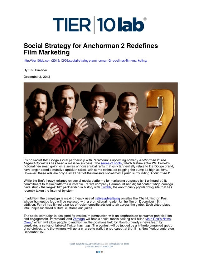 Social Strategy for Anchorman 2 Redefines Film Marketing http://tier10lab.com/2013/12/03/social-strategy-anchorman-2-redef...