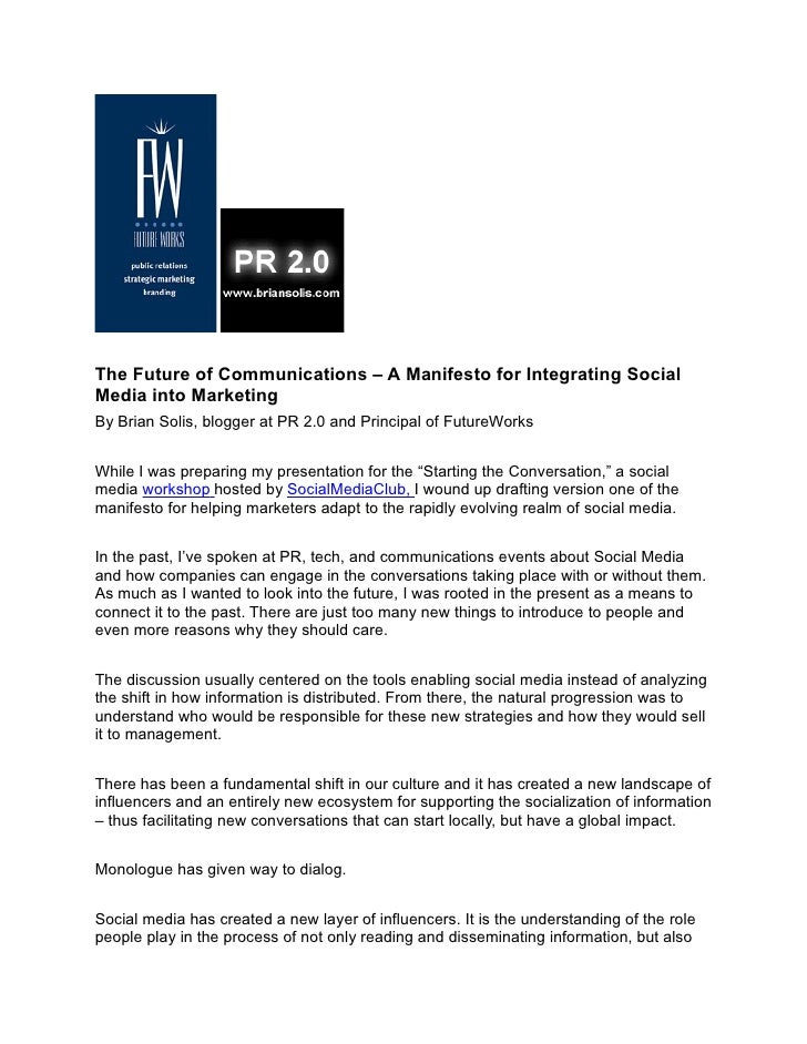 The Future of Communications – A Manifesto for Integrating Social Media into Marketing By Brian Solis, blogger at PR 2.0 a...