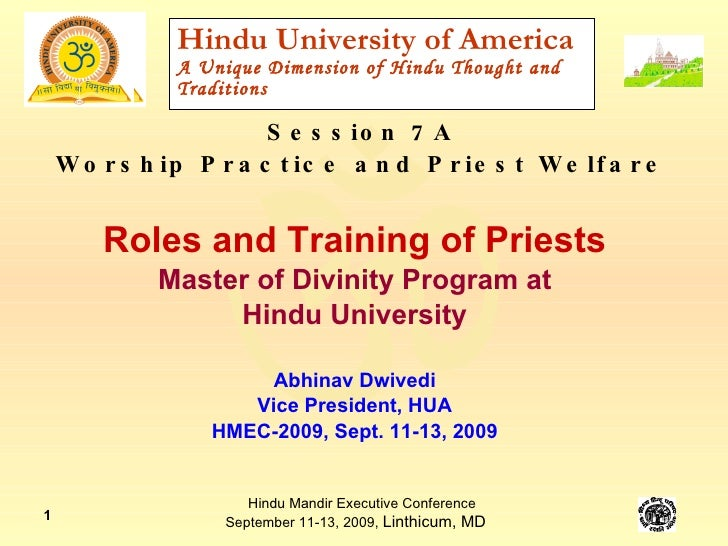 Hindu University of America A Unique Dimension of Hindu Thought and Traditions <ul><li>Roles and Training of Priests </li>...