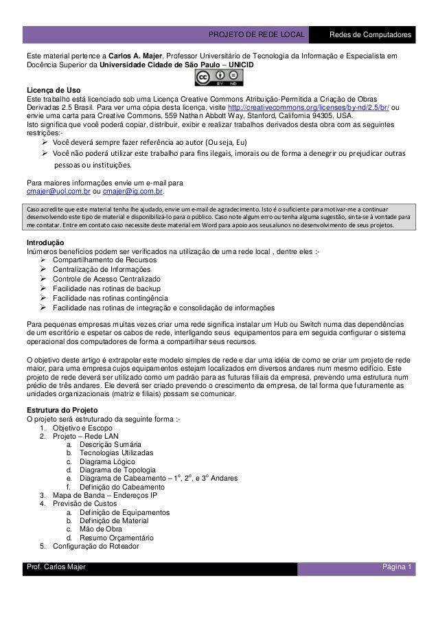 PROJETO DE REDE LOCAL Redes de Computadores Prof. Carlos Majer Página 1 Este material pertence a Carlos A. Majer, Professo...