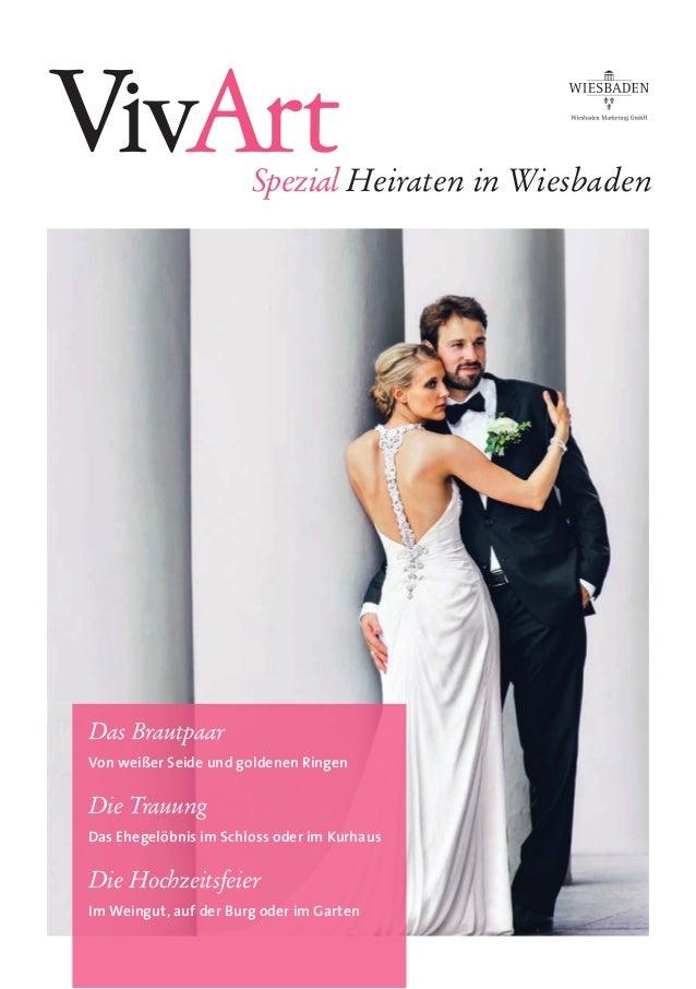 Das Brautpaar Von weißer Seide und goldenen Ringen Die Trauung Das Ehegelöbnis im Schloss oder im Kurhaus Die Hochzeitsfei...
