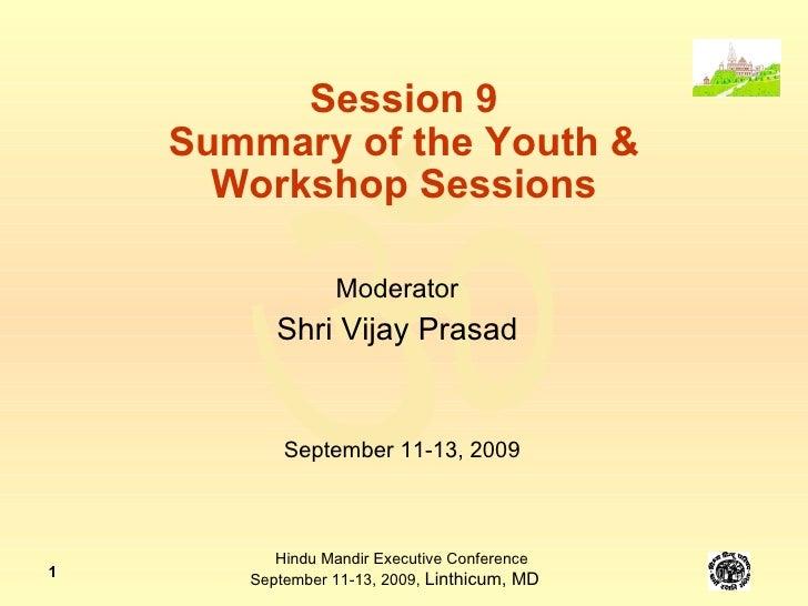 Moderator - Shri Vijay Prasad - (s09-0)